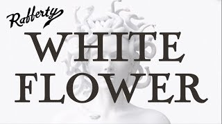 Rafferty- White Flower [OFFICIAL AUDIO]