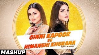 Ginni Kapoor Vs Himanshi Khurana Remix Mashup Video HD