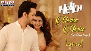 Merise Merise Lyrical | HELLO! | Akhil Akkineni, Kalyani Priyadarshan I Vikram K Kumar | Nagarjuna