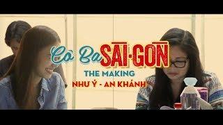 Cô Ba Sài Gòn   The Making   Như Ý - An Khánh