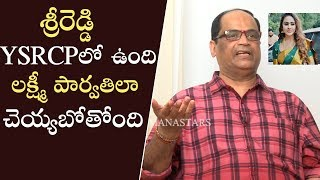 Kethireddy About Sri Reddy Role In Lakshmi's Veeragrandham..