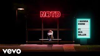 NOTD, Bea Miller - I Wanna Know (Audio) ft. Bea Miller