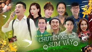 [Trailer] Phim ngắn: CHUYẾN XE SUM VẦY - Phở, Hồ Ngọc Hà, Hari Won, Khả Như (Official)