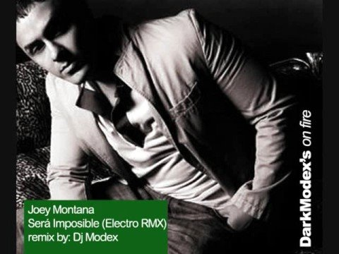 Joey Montana - Sera Imposible (electro RMX by Dj Modex)