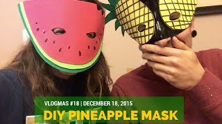 DIY Pineapple Mask + Masquerade Party | Vlogmas Day 18