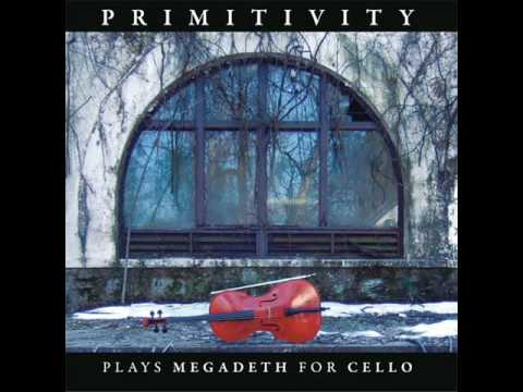 A Tout Le Monde  - Primitivity: Plays Megadeth For Cello