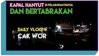 "DAILY VLOG NELAYAN  - Kapal Kapal Hanyut Bertabrakan Di Pelabuhan ""TIMIKA PAPUA"")"