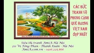 20 Tranh phong cảnh quê hương Việt Nam đẹp chân phương - Siêu thị tranh AmiA
