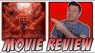Captive State (2019) -  Movie Review