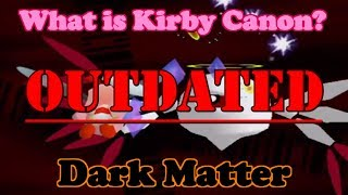 What is Kirby Canon? #3 - Dark Matter