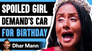 SPOILED GIRL Demands Car For Birthday ft. @SSSniperWolf    Dhar Mann