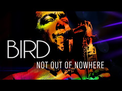 Bird: Not Out Of Nowhere | Charlie Parker's Kansas City Legacy #BirdLives