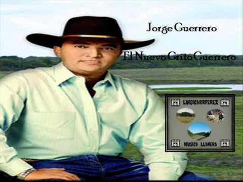 Jorge Guerrero -   El Nuevo Grito Guerrero.