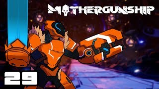 Let's Play Mothergunship - PC Gameplay Part 29 - Flood The Room!