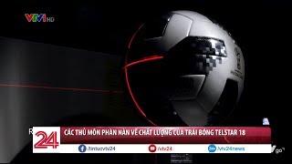 Tìm hiểu về TELSTAR 18 - Trái bóng được gắn chip của VCK World Cup 2018  - Tin Tức VTV24