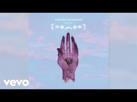 Porter Robinson - Goodbye To A World (Audio)