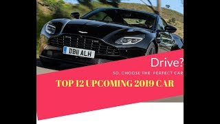 Top 12  new 2019 upcoming Cars And SUV - Audi A7 BMW 8 series  Bentley Continental....