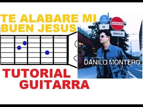 (1) Te alabare mi Buen Jesus - Danilo Montero (TUTORIAL GUITARRA)