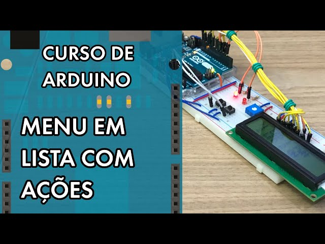 MENU PROFISSIONAL EM LISTA E AJUSTE DE PARÂMETROS   Curso de Arduino #282