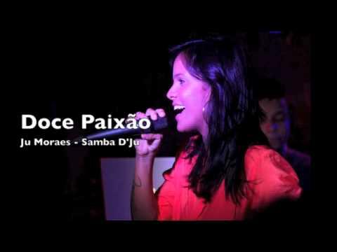 Baixar Doce Paixão - Ju Moraes - Samba D'Ju