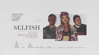 Selfish (DVLM & Brennan Heart VIP Remix)