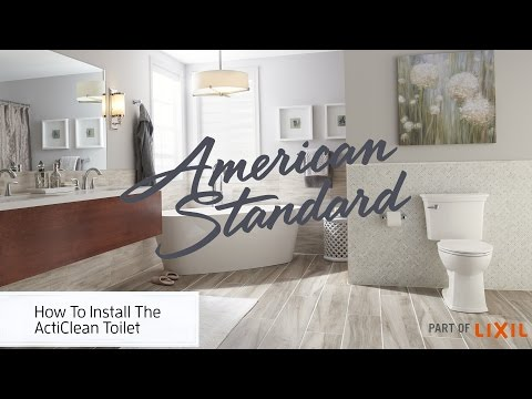 How To Install The ActiClean Self-Cleaning Toilet From American Standard