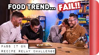 FOOD TREND Recipe Relay Challenge   Pass It On Ep. 6