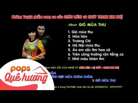 Album Gió Mùa Thu | Châu Liêm ft NSƯT Thanh Kim Huệ