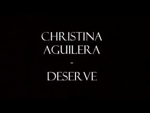 Christina Aguilera - Deserve - Lyrics Video
