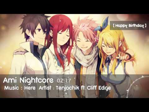 [Nightcore] Here 「Happy Birthday」- Tenjochiki ft. cliff edge