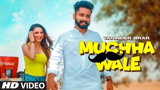 Muchha Wale – Varinder Brar Video HD