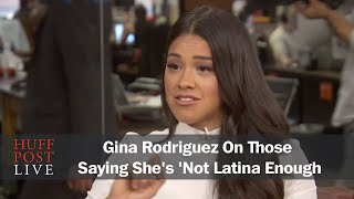 Gina Rodriguez To Those Saying She's 'Not Latina Enough'