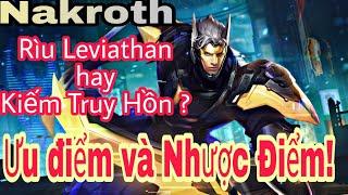 Nakroth nên chọn Rìu Leviathan hay Kiếm truy hồn? Cái nào sẽ phát huy hết sức mạnh của Nakroth