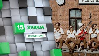 /15min studijoje grups carnival youth gyvo garso pasirodymas