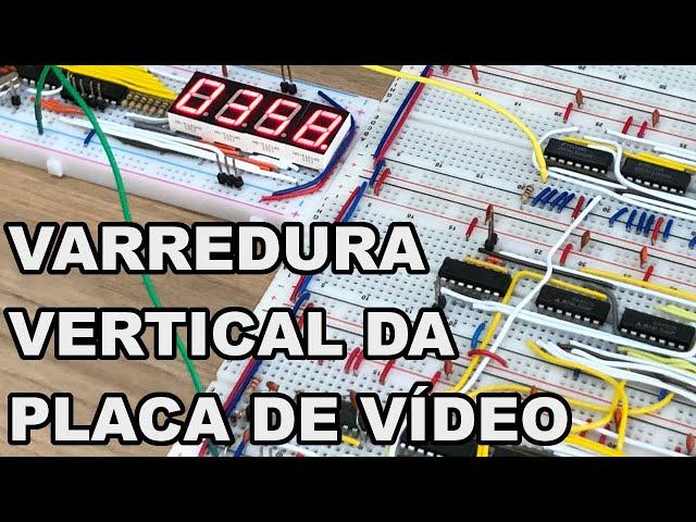 VARREDURA VERTICAL DA PLACA DE VÍDEO | Conheça Eletrônica! #215