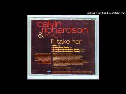 Calvin Richardson featuring K-Ci - I'll Take Her