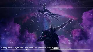 League of Legends - Awaken (ft. Valerie Broussard) - (Lyrics)