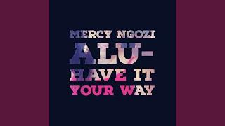 Mercy Alu - You Gotta Wait