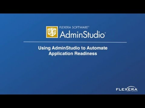 Using AdminStudio to Automate Application Readiness
