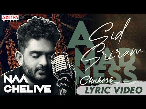 Lyrical song 'Naa Chelive' from Chakori – Noel Sean, Mehaboob; crooned by Sid Sriram