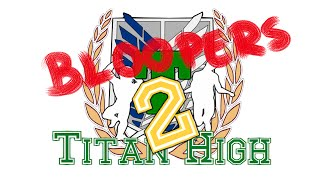 Adventures at Titan High 2 Bloopers & Behind the Scenes