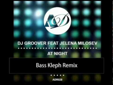 DJ Groover feat. Jelena Milosev - At Night (all mixes included) OUT NOW!
