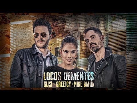 Gusi, Greeicy, Mike Bahía - Locos Dementes (Video Oficial)