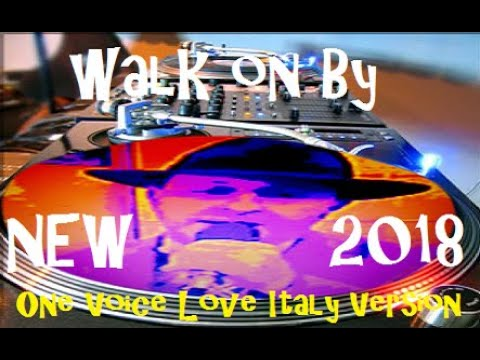 "Walk ON BY ""ONE VOICE LOVE ITALY VERSION 2018"""