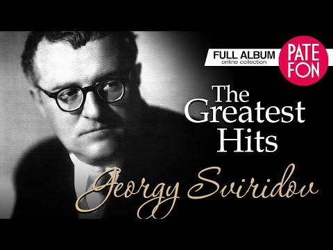 Georgy Sviridov - The Greatest Hits (Full album)