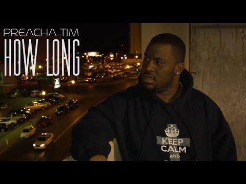 Preacha Tim - How Long