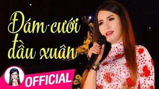 Đám Cưới Đầu Xuân - Đào Anh Thư   Nhạc Vàng Trữ Tình MV HD