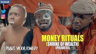 THE MONEY RITUALS episode155 (PRAIZE VICTOR COMEDY)