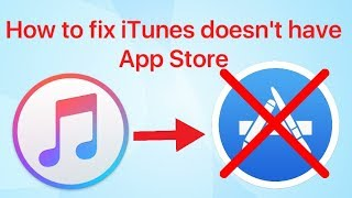 Fix iTunes doesn't have App Store