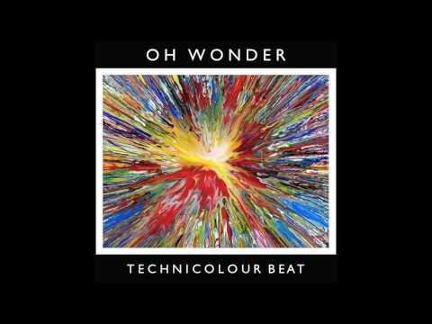 Oh Wonder - Technicolour Beat (Official Audio)